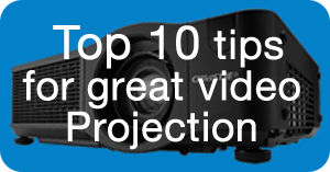 Top 10 tips for great video projection